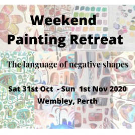 Perth Weekend Painting Retreat  31st Oct -1st Nov