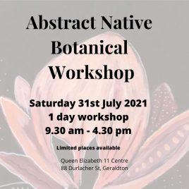 Geraldton Abstract Native Botanical Workshop 31st July
