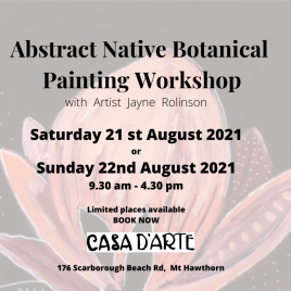 Abstract Botanical Workshop Saturday 21st or 22nd Sunday August